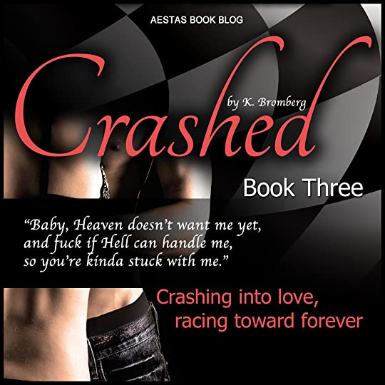 Crashed Driven 3 By K Bromberg