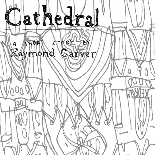 Cathedral by raymond carver cathedral anne manteleers graphic designer illustrator httpowvtabv fandeluxe Images