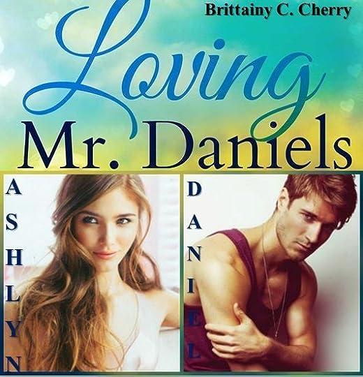 Read Loving Mr Daniels By Brittainy C Cherry