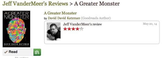 Jeff VanderMeer rates A Greater Monster