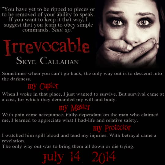Irrevocable irrevocable 1 by skye callahan photo irrevocableteaser2zpsb03fad5ag fandeluxe Document