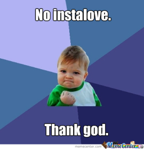 no instalove thank god