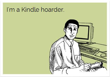 I'm a Kindle hoarder