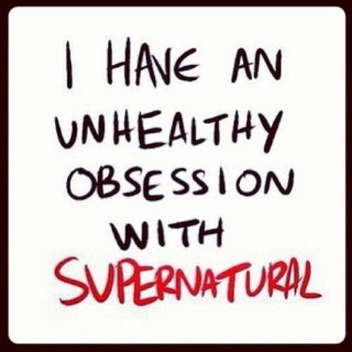 I have an unhealthy obssesion with #Supernatural yes I do and this is SERIOUS!