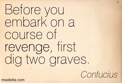 photo Quotation-Confucius-revenge-Meetville-Quotes-56072.jpg