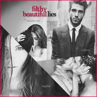 Filthy Beautiful Lies (Filthy Beautiful Lies, #1) by Kendall