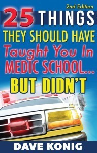 25 Things They Should Have Taught You In Medic School... But Didn't 2nd Edition