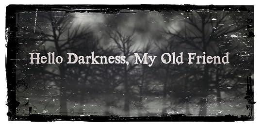 photo darknessoldfriendjpg_zpsdd643e43.jpg