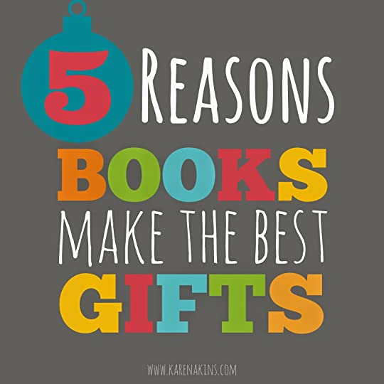 Karen Akinss Blog - Books Make The Best Gifts - November 27, 2014 04:00