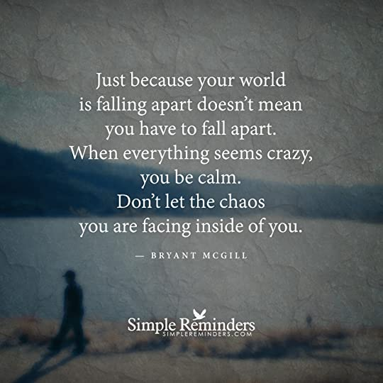 Do Not Let The Chaos Inside You