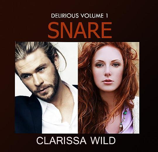 Snare (Delirious, #1) by Clarissa Wild