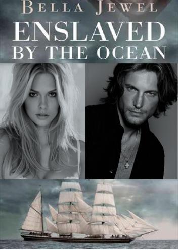 Enslaved By The Ocean Criminals Of The Ocean 1 By Bella Jewel