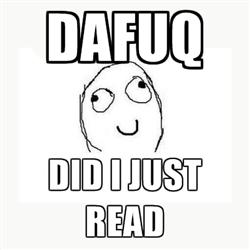 dafuq did i just read photo: dafuq did i just read 29514092.jpg