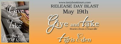 http://tometender.blogspot.com/2015/05/give-and-take-by-tigris-eden-release.html