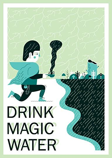 Drink Magic Water - Andrew Groves