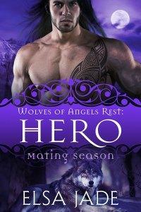 Mating Season: Wolves of Angels Rest #1: Hero by Elsa Jade