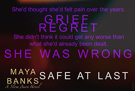 Safe at last slow burn 3 by maya banks safe at last is a contemporary second chance romance surrounded by intrigue with a dash of the supernatural fandeluxe Gallery