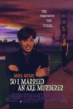 so i married an ax murderer photo: So I Married an Axe Murderer soimarriedanaxemurderer1993.jpg