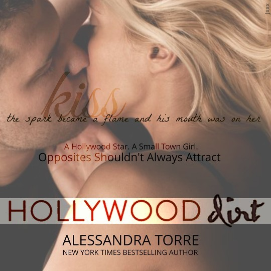 Hollywood Dirt (Hollywood Dirt, #1) by Alessandra Torre