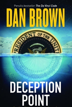 deception point by dan brown novel In deception point, bestselling author dan brown transports  is the most shocking deception of all in deception point  code, brown has crafted a novel in.