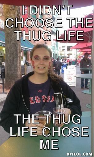 photo thug-life-1-meme-generator-i-didn-t-choose-the-thug-life-the-thug-life-chose-me-f01b5a_zpsfmhqfwdk.jpg