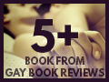A Gay Book Reviews 5+ star read!