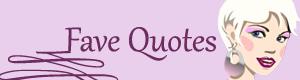 Fave Quotes - (un)Conventional Bookviews