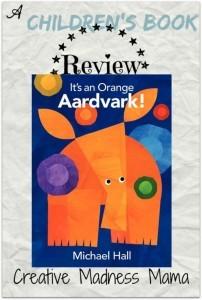 It's an Orange Aardvark! told by Michael Hall #bookreview #childrensbooks @HarperChildrens