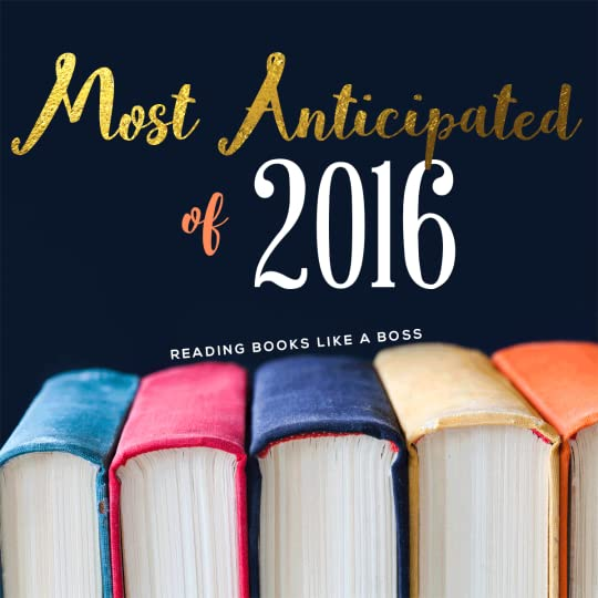 2016 - Most Anticipated Books