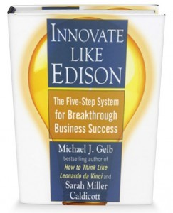 Innovate Like Edison by Author Michael J. Gelb