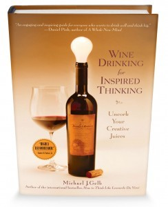 Wine Drinking For Inspired Thinking by Michael J. Gelb