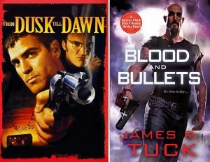 From Dusk Till Dawn and Blood and Bullets