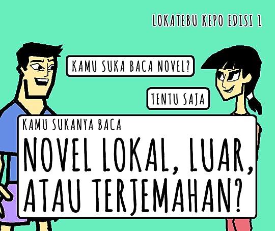 Kamu suka bacanya novel lokal, luar, atau terjemahan?