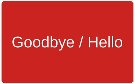Goodbye _ Hello