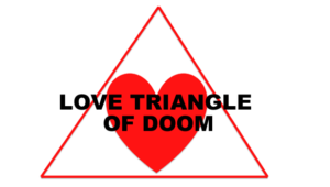LOVE triangle of doom