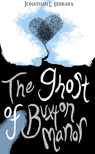 Jonathan L  Ferrara (Author of The Ghost of Buxton Manor)