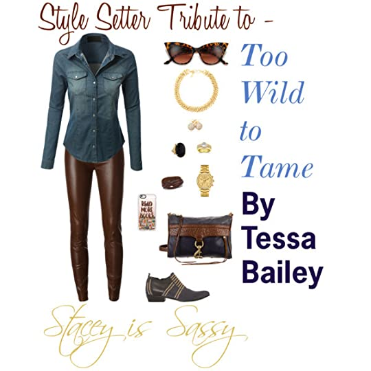 Style Setter Tribute to Too Wild to Tame by Tessa Bailey
