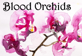 Blood Orchids2 photo blood-orchids 2_zpszjlofudg.png