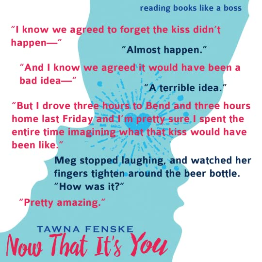 Teaser: Now That It's You by Tawna Fenske
