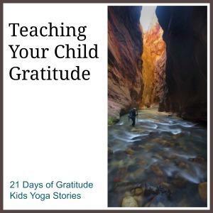 Ways to teach your child gratitude | Kids Yoga Stories