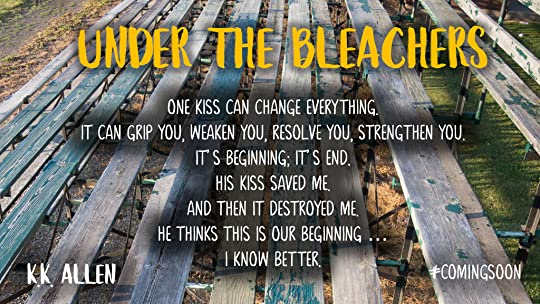 Under the Bleachers by K K  Allen