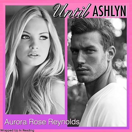 Until Ashlyn Until Her Him 4 By Aurora Rose Reynolds