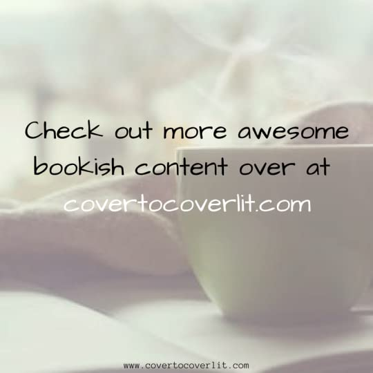 Check out more totally awesome bookish content at www.covertocoverlit.com