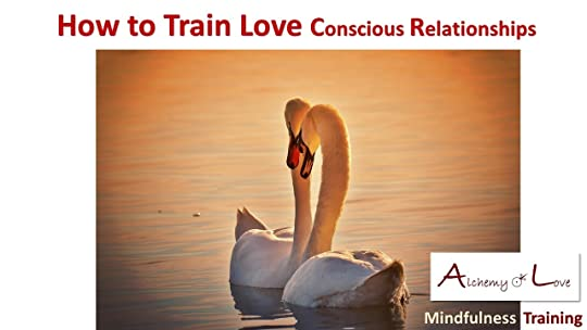 Conscious Relationships how to train love