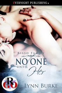 Title Of Book No One Until Her Risso Family 6 Author Lynn Burke Genre Erotic Romance Bdsm Menage Sexual Orientationmf With Mfm Scene
