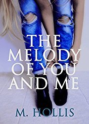 The Melody of You and Me (Lillac Town, #1) by M  Hollis