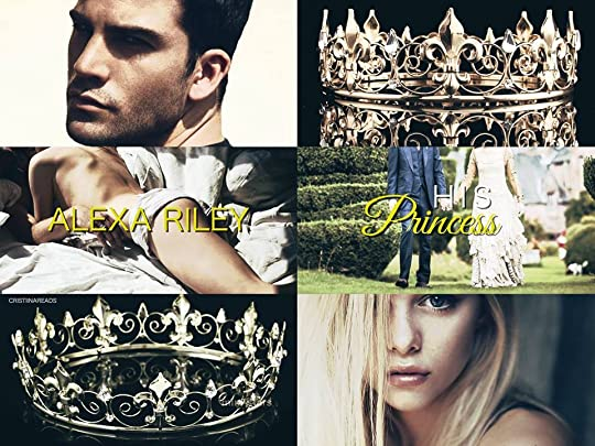 His Princess (The Princess, #1) by Alexa Riley