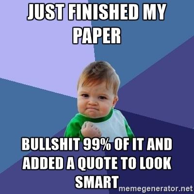 Image result for bullshitting a paper meme