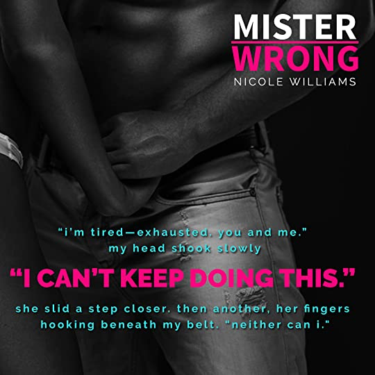 photo Mister Wrong Nicole Williams Teaser 5_zpscejjtkmp.jpg