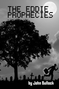 The Eddie Prophecies by John Bullock